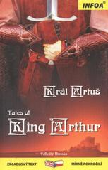 Tales of King Arthur. Král Artuš, Brooks, Felicity